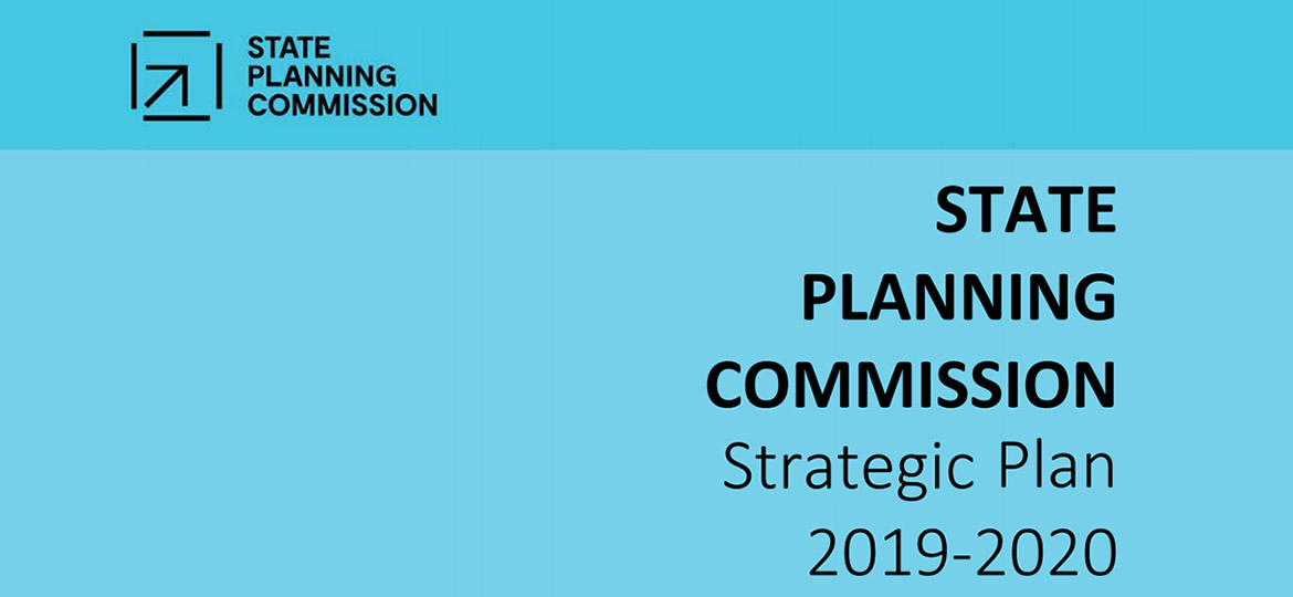 <p>The State Planning Commission has released its 2019-2020 Strategic Plan.</p>